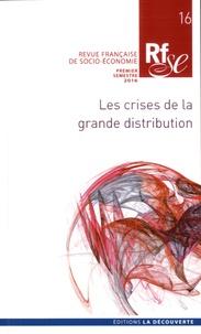 Marlène Benquet et Cédric Durand - Revue française de socio-économie N° 16, premier semes : Les crises de la grande distribution.