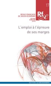 Eveline Baumann et Sylvie Monchatre - Revue française de socio-économie N° 17, Second semest : L'emploi à l'épreuve de ses marges.