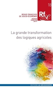 Danielle Galliano et Benoît Lallau - Revue française de socio-économie N° 18, premier semes : La grande transformation des logiques agricoles.