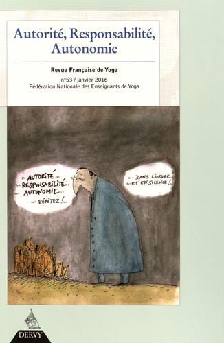 Isabelle Morin-Larbey - Revue Française de Yoga N° 53, janvier 2016 : Autorité, responsabilité, autonomie.