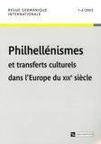 Michel Espagne et Gilles Pécout - Revue germanique internationale N° 1-2/2005 : Philhellénismes et transferts culturels dans l'Europe du XIXe siècle.