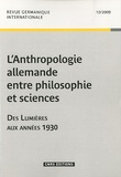 Olivier Agard - Revue germanique internationale N° 10/2009 : L'Anthropologie allemande entre philosophie et sciences - Des Lumières aux années 1930.