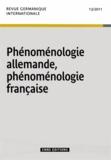 Jean-Claude Monod - Revue germanique internationale N° 13/2011 : Phénoménologie allemande, phénoménologie française.