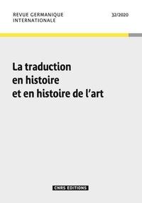 Michel Espagne - Revue germanique internationale N° 32/2020 : La traduction en histoire et en histoire de l'Art.