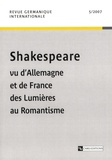Christine Roger et Roger Paulin - Revue germanique internationale N° 5, 2007 : Shakespeare vu d'Allemagne et de France des Lumières au Romantisme.