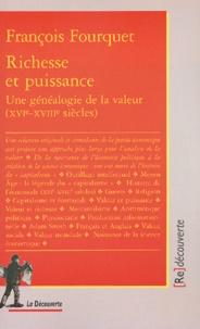 François Fourquet - Richesse et puissance - Une généalogie de la valeur (XVIe-XVIIIe siècles).
