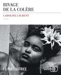 Caroline Laurent - Rivage de la colère. 1 CD audio MP3