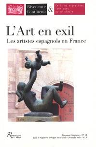 Geneviève Dreyfus-Armand et Dolores Fernandez Martinez - Riveneuve Continents N° 18, Automne 2014 : L'art en exil - Les artistes espagnols en France.