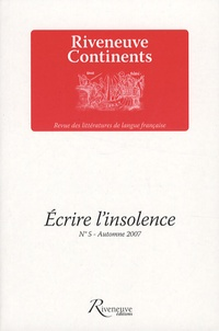 Jean-Michel Djian - Riveneuve Continents N° 5, Automne 2007 : Ecrire l'insolence.