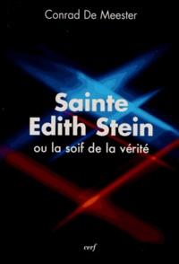 Conrad De Meester - Sainte Edith Stein ou la soif de la vérité.