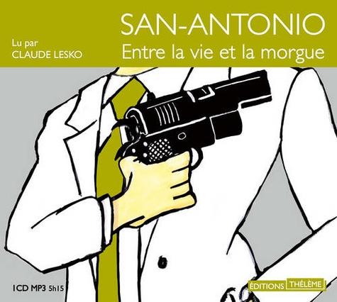 Frédéric Dard - San Antonio - Entre la vie et la morgue. 1 CD audio MP3