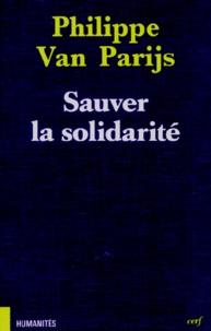 Philippe Van Parijs - Sauver la solidarité.