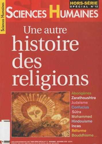 Laurent Testot - Sciences Humaines Hors-série spécial N : Une autre histoire des religions.