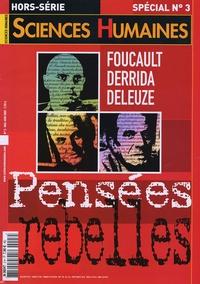 Catherine Halpern - Sciences Humaines Hors-série spécial N : Foucault, Derrida, Deleuze : Pensées rebelles.