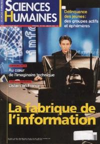 Sciences humaines - Sciences Humaines N° 129 Juillet 2002. - La fabrique de l'information.