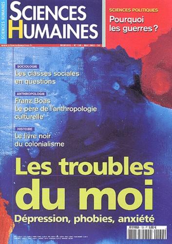 Sciences humaines - Sciences Humaines N° 138 Mai 2003 : Les troubles du moi - Dépression, phobies, anxiété.