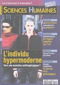 Xavier Molénat et Nicole Aubert - Sciences Humaines N° 154 Décembre 2004 : L'individu hypermoderne - Vers une mutation anthropologique ?.