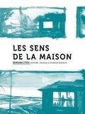 Arlette Farge et Hervé Mazurel - Sensibilités N° 2 : Les sens de la maison.