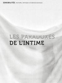 Arlette Farge et Clémentine Vidal-Naquet - Sensibilités N° 6 : Les parodoxes de l'intime.
