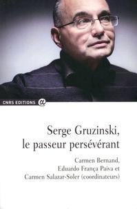 Carmen Bernand et Eduardo França Paiva - Serge Gruzinski, le passeur persévérant.