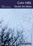 Colin Niel - Seules les bêtes. 1 CD audio MP3