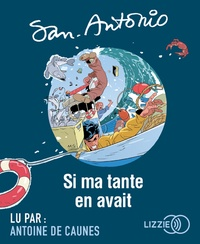 San-Antonio - Si ma tante en avait. 1 CD audio MP3
