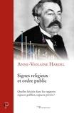 Anne-Violaine Hardel - Signes religieux et ordre public - Quelles laïcités dans les rapports espaces publics, espaces privés ?.