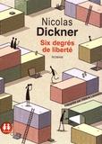 Nicolas Dickner - Six degrés de liberté. 1 CD audio MP3