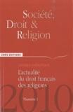 Thierry Rambaud et Fabrice Bin - Société, droit et religion N° 1/2010 : L'actualité du droit français des religions.