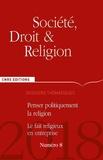 Thierry Rambaud - Société, droit et religion N° 8/2018 : Penser politiquement la religion ; Le fait religieux en entreprise.