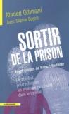 Ahmed Othmani - Sortir de la prison - Un combat pour réformer les systèmes carcéraux dans le monde.