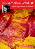 Véronique Ovaldé - Soyez imprudents les enfants. 1 CD audio MP3