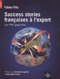 Fabien Piliu - Success Stories françaises à l'export.