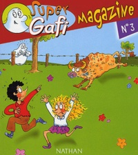 Mérel et Didier Jean - Super Gafi Magazine N° 3 : Gafi et le terrible taureau.
