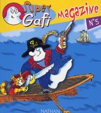 Mérel et Didier Jean - Super Gafi Magazine N° 5 : L'étrange machine de Gafi.