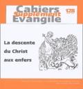 Rémi Gounelle et  Collectif - Supplément aux Cahiers Evangile N° 128, Juin 2004 : 1 Pierre 3, 18-20 et la descente du Christ aux enfers.