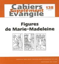 Jean-Baptiste Auberger et Joseph Beaude - Supplément aux Cahiers Evangile N° 138, Décembre 200 : Figures de Marie-Madeleine.