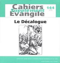 Rémi Gounelle et Annie Noblesse-Rocher - Supplément aux Cahiers Evangile N° 144, Juin 2008 : Le Décalogue.