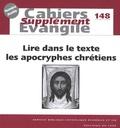 Rémi Gounelle - Supplément aux Cahiers Evangile N° 148, Juin 2009 : Lire dans le texte les apocryphes chrétiens.