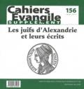 Claude Tassin - Supplément aux Cahiers Evangile N° 156, Juin 2011 : Les juifs d'Alexandrie et leurs écrits.