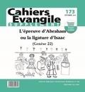 Matthieu Arnold - Supplément aux Cahiers Evangile N° 173, Septembre 20 : L'épreuve d'Abraham ou la ligature d'Isaac (Genèse 22).