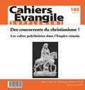 Éditions du Cerf - Supplément aux Cahiers Evangile N° 180, juin 2017 : Des concurrents du christianisme ? - Les cultes polythéistes dans l'Empire romain.