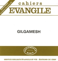 Florence Malbran-Labat - Supplément aux Cahiers Evangile N° 40 : Gilgamesh.