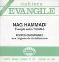Raymond Kuntzmann et Jean-Daniel Dubois - Supplément aux Cahiers Evangile N° 58 : Nag Hammadi Evangile selon Thomas - Textes gnostiques aux origines du christianisme.