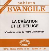 Marie-Joseph Seux et Michel Gitton - Supplément aux Cahiers Evangile N° 64 : La Création et le déluge - D'après les textes du Proche-Orient ancien.