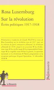 Rosa Luxemburg - Sur la révolution - Ecrits politiques, 1917-1918.
