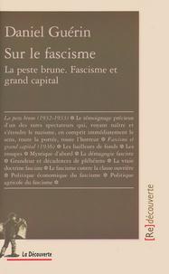 Daniel Guérin - Sur le fascisme - La peste brune. Fascisme et grand capital.