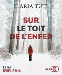 Ilaria Tuti - Sur le toit de l'enfer. 1 CD audio MP3