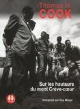 Thomas-H Cook - Sur les hauteurs du mont Crève-coeur. 1 CD audio MP3