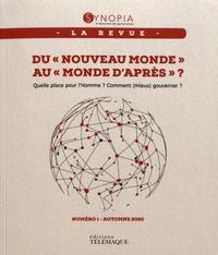 """Patrick Bernasconi - Synopia N° 1, Automne 2020 : Du """"nouveau monde"""" au """"monde d'après"""" ? - Quelle place pour l'Homme ? Comment (mieux) gouverner ?."""